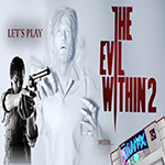 Evil Within 2, The Evil Within 2, Gigamax, Gigamax Games, YouTube, YouTube Gaming, Let's Play, Gameplay, Survival Horror, Tips, Gaming