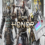 for honor, gameplay, videos, lets play, let's play, youtube, gigamax games, Let's Play, gigamax, gaming, video games, new releases, indie