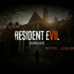 resident evil 7 with gigamax, resident evil 7 review, resident evil 7 released, gigamax games, gigamax