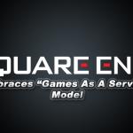 <a class=&quot;amazingslider-posttitle-link&quot; href=&quot;http://gigamaxgames.com/square-enix-embraces-games-service-model/&quot; target=&quot;_self&quot;>Square Enix Embraces &quot;Games As A Service&quot; Model</a>